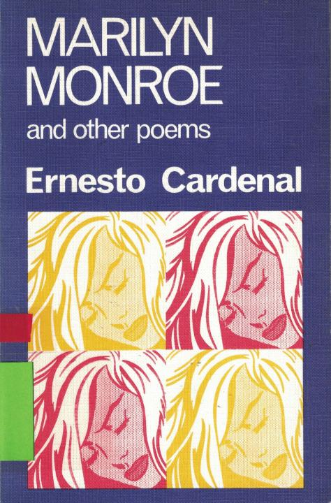 Ernesto Cardenal, Marilyn Monroe and other poems