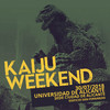 Kaiju Weekend